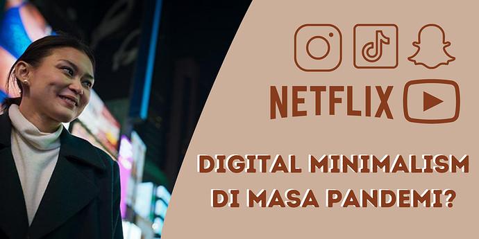 Digital Minimalism Di masa pandemi