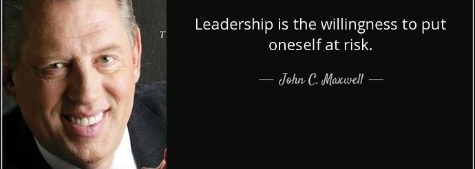 quote-leadership-is-the-willingness-to-put-oneself-at-risk-john-c-maxwell-109-92-81