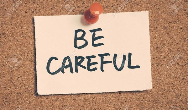 45516931-be-careful