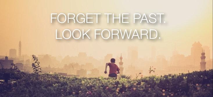 Lupakanlah Masa Lalumu Lihatlah Masa Depanmu
