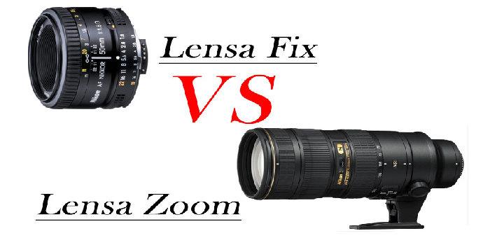 Lensa Zoom atau Lensa Fix