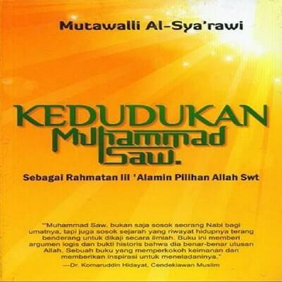 Kedudukan Muhammad Rasulullah saw
