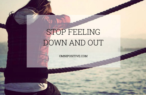 stop-feeling-down-and-out