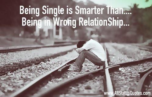 sendiri lebih baik daripada berada pada hubungan yang salah