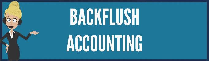 backflushing atau backflush costing  atau backflush accounting