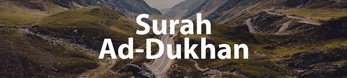 Surah Ad-Dukhan